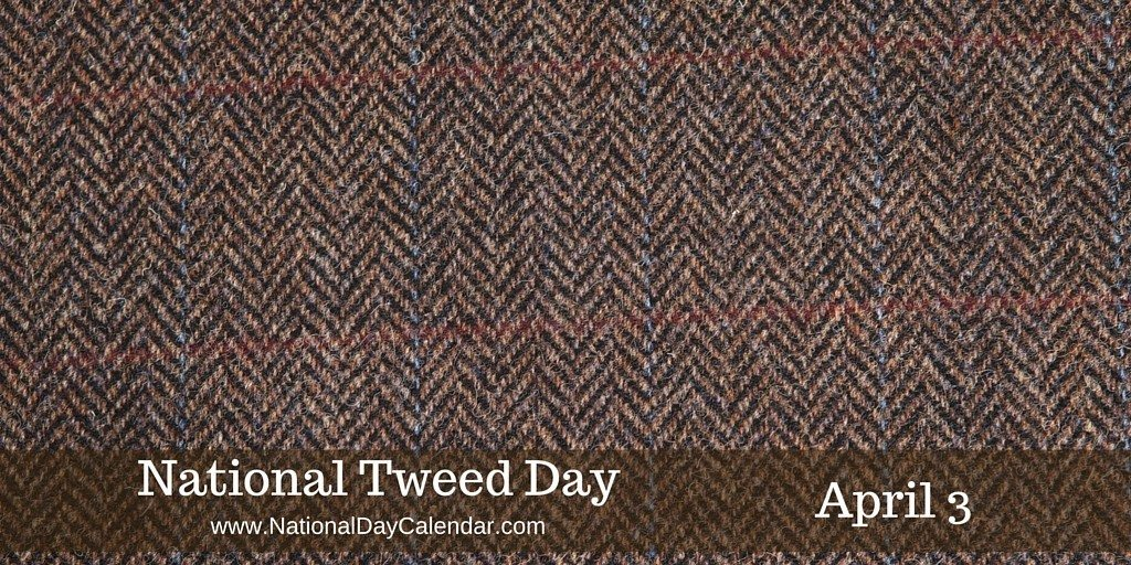 National Tweed Day - April 3