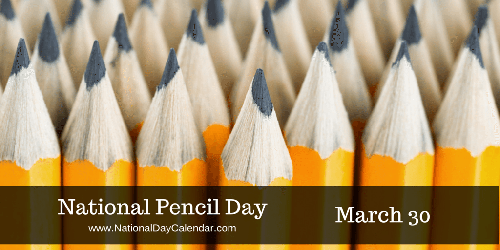 National Pencil Day March 30