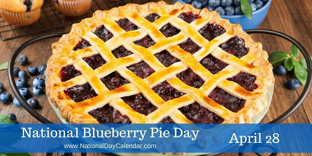 National Blueberry Pie Day - April 28