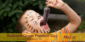 National Grape Popsicle Day May 27