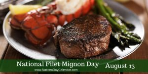 National Filet Mignon Day August 13