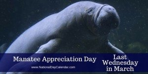 Manatee Appreciation Day - Last Wednesday in March