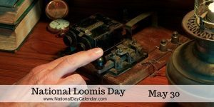 National Loomis Day May 30