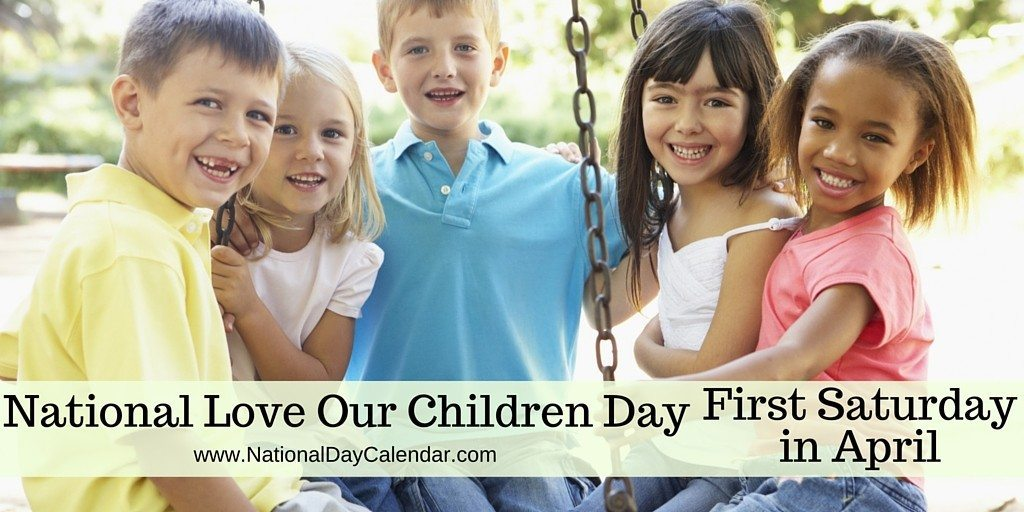 National Love Our Children Day - First Saturday in April