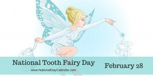 National Tooth Fairy Day - February 28